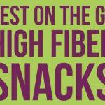Top Picks: Best High Fiber Snacks on the Go