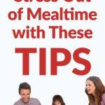 Take the Stress Out of Mealtimes.  Find Out How