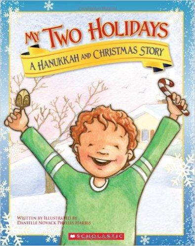 My Two Holidays: A Hanukkah and Christmas Story
