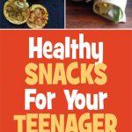 healthy snacks for your teenager