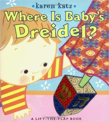 Where Is Baby's Dreidel?: A Lift-the-Flap Book
