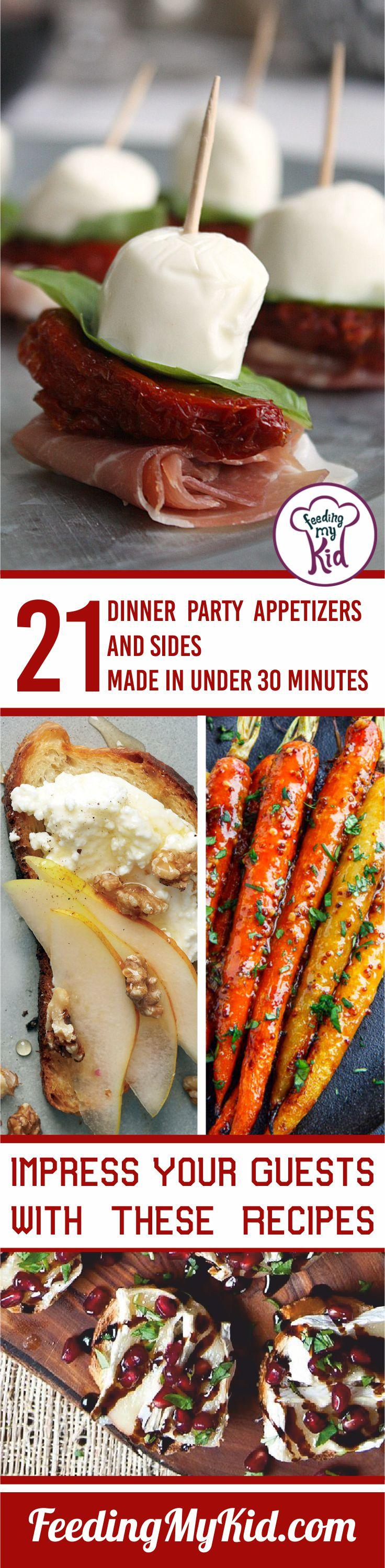 Don't get stuck in your kitchen all night. Enjoy your dinner party with these easy appetizer recipes and sides that will be done in under 30 minutes!