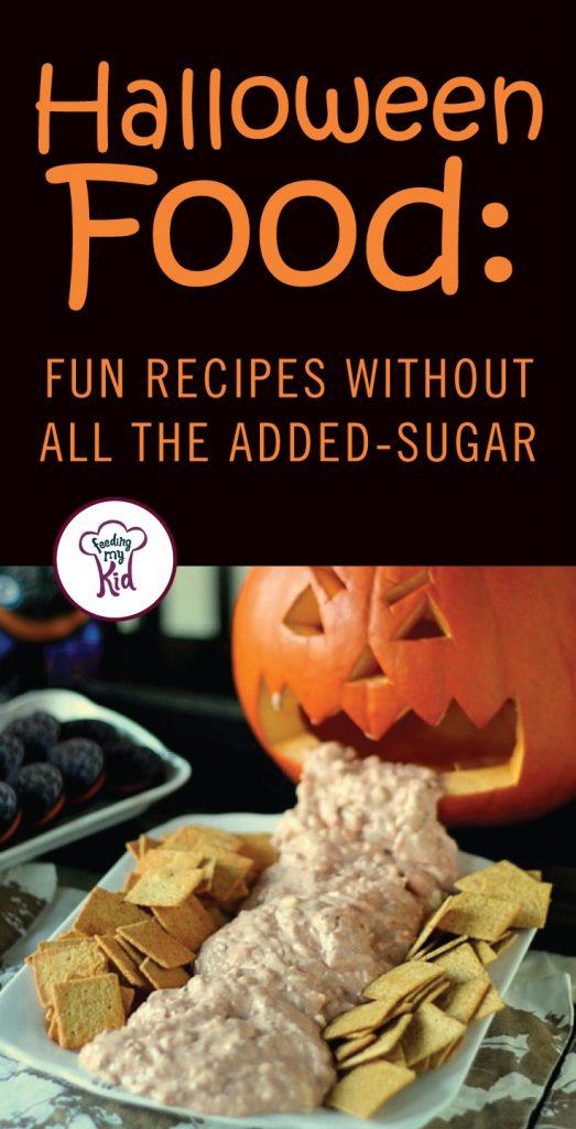 Halloween food can still be fun without having all that added sugar! Try these Halloween recipes sure to satisfy your trick-or-treaters! #Halloween #food #noaddedsugar #recipes #kids #health #nutrition #toddlers #fun #spooky #holiday