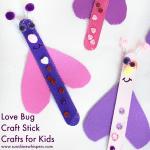 Super Fun Craft Stick Love Bugs