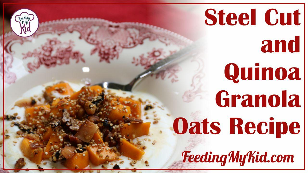 Steel Cut Oats and Quinoa Granola Oats: Super Healthy Breakfast!