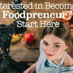 Interested in becoming a Interested in Becoming a Foodpreneur. Start Here